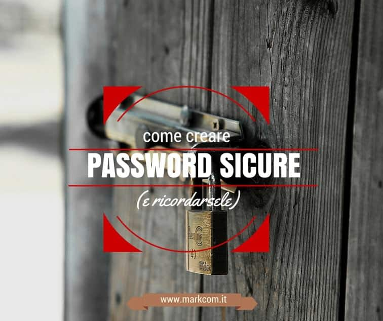 Come creare password sicure
