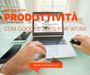 Migliora la produttività della tua azienda con Google Apps
