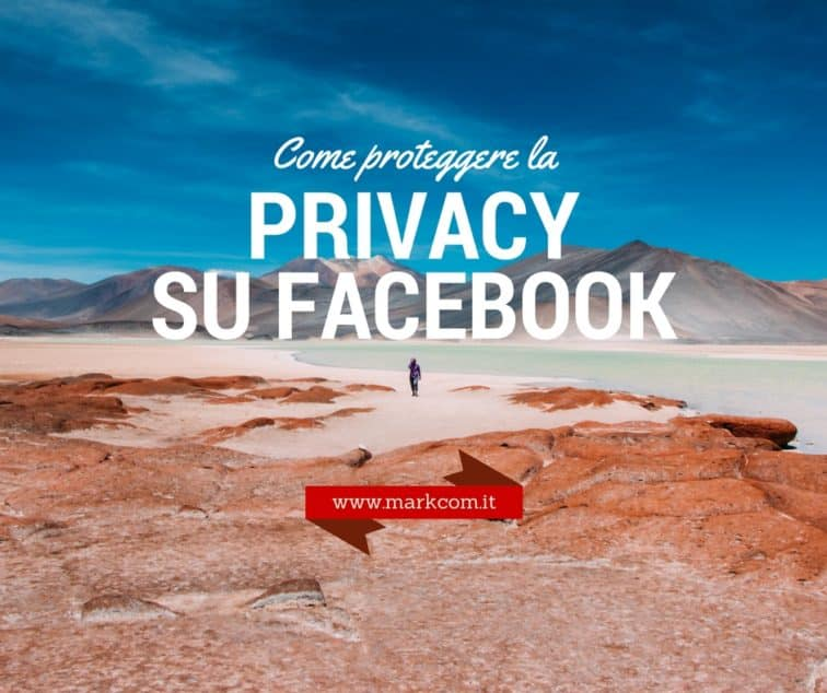 Proteggi la tua privacy su Facebook