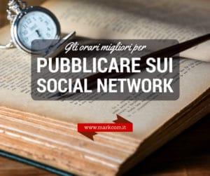 Quali sono gli orari migliori per pubblicare sui social?