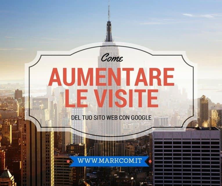 Come aumentare visite sito web con Google