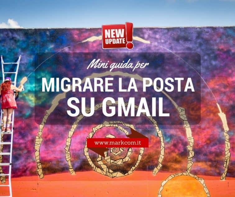 Mini guida per migrare la posta su Gmail - Update