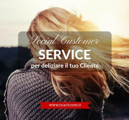 Usa il Social Customer Service per deliziare il tuo cliente