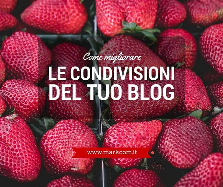 Come migliorare le condivisioni del tuo blog