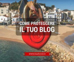 Come proteggere il tuo blog