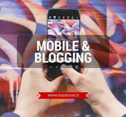 Mobile e blogging: migliora l'esperienza del pubblico