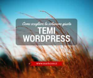 Temi WordPress: come scegliere la soluzione giusta