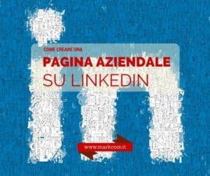 Come creare una pagina aziendale su LinkedIn