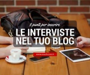 5 punti per inserire le interviste nel tuo piano editoriale