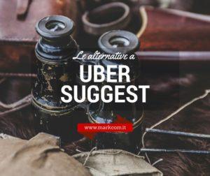 5 alternative a Ubersuggest per migliorare i tuoi contenuti