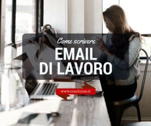 Come scrivere un'email di lavoro (veramente) efficace
