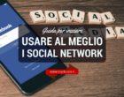 Guida per iniziare: come usare al meglio i social network [Infografica]