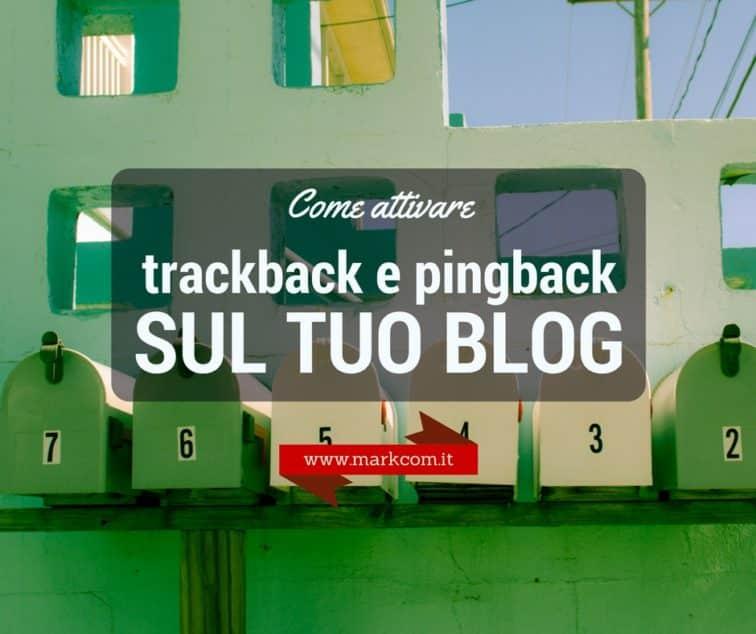 Come attivare trackback e pingback sul blog