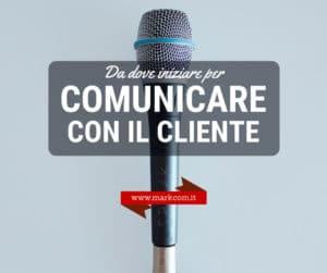 Comunicazione efficace con il cliente: da dove iniziare?