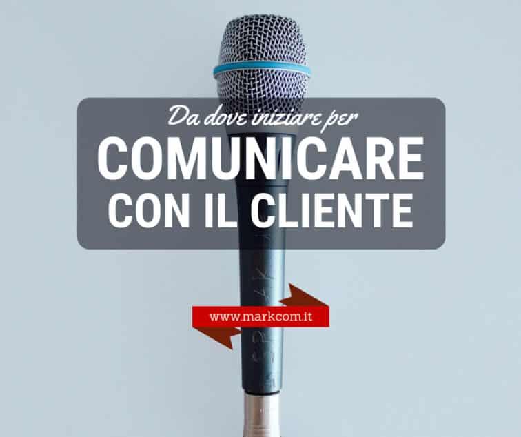 Come comunicare in modo efficace con il cliente