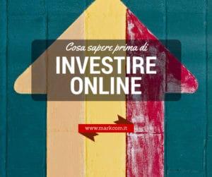Cosa sapere prima di investire online