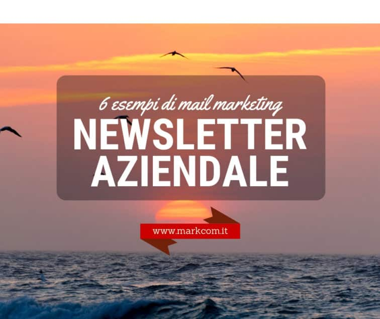 Newsletter aziendali - 6 esempi di mail marketing
