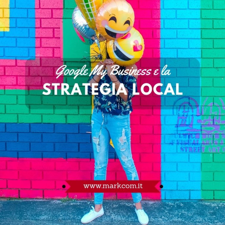 Come usare al meglio Google my Business per la tua strategia local